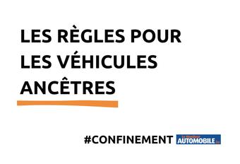 Confinement : les règles pour les véhicules ancêtres #1